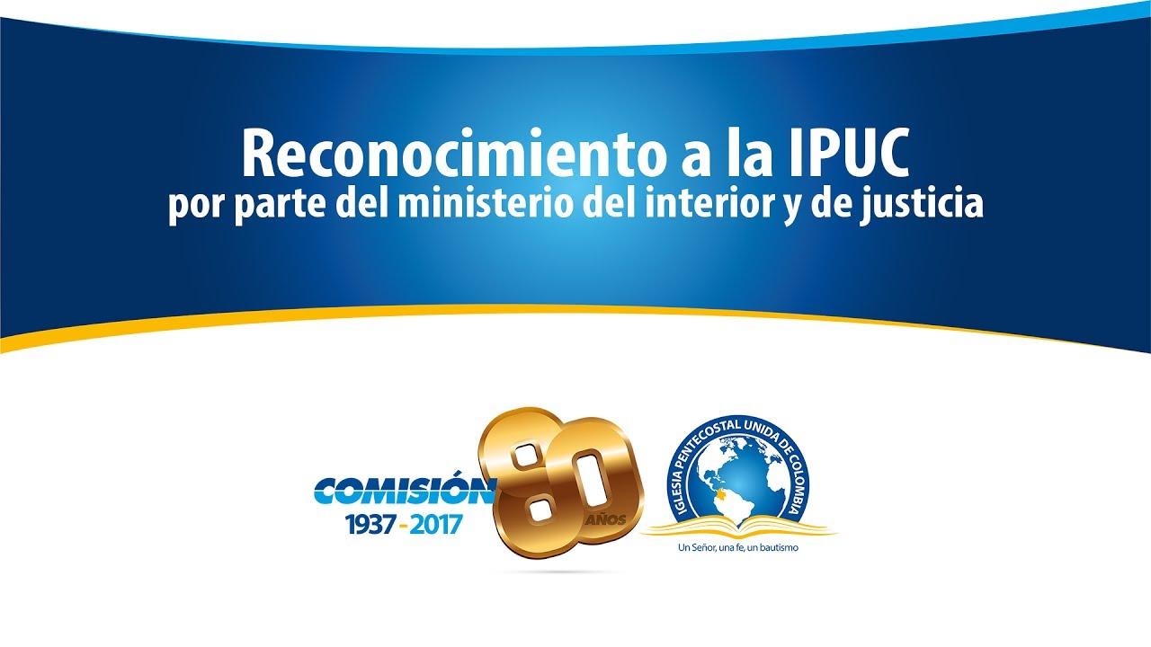 Acto de reconocimiento a la ipuc por parte del ministerio for Ministerio del interior y de justicia
