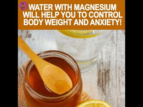 Water With Magnesium Helps Control Body Weight & Anxiety
