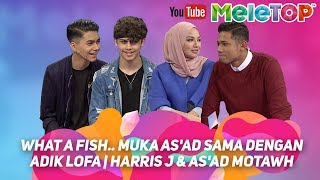 What a fish.. muka As'ad sama dengan adik Lofa | Harris J & As'ad Motawh