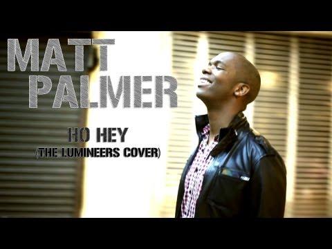 The Lumineers - Ho Hey (Matt Palmer Cover Video)