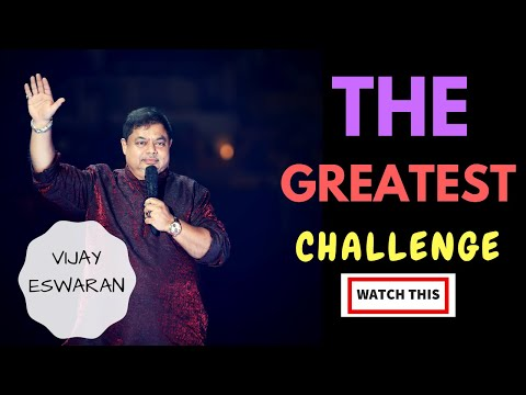 Vijay Eswaran | The Greatest Challenge Faced