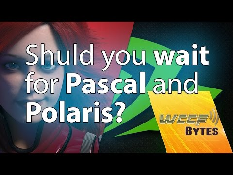 GPU Buying Guide 2016 - Should You Wait For Pascal And Polaris Or Upgrade Now?