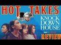 KNOCK DOWN THE HOUSE - HOT TAKES REVIEW