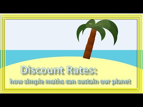 Discount Rates: How simple maths can sustain our planet