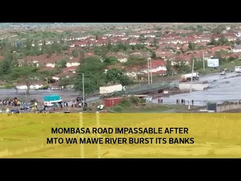 Mombasa Road impassable after Mto wa Mawe River breaks its banks