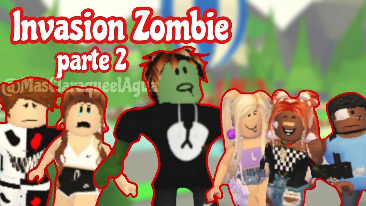 Invasion Zombie || Segunda Parte || Adopt me || Clara :3