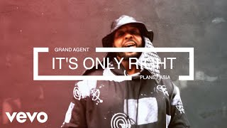 Grand Agent - It's Only Right ft. Planet Asia
