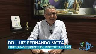 Mensagem de fim de ano do diretor-presidente do Instituto Práxis, Dr. Luiz Fernando Mota.