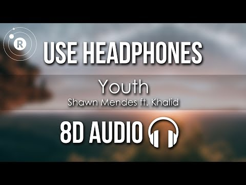 Shawn Mendes Ft. Khalid - Youth (8D AUDIO)
