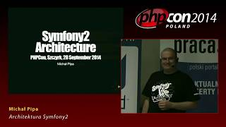 Michał Pipa: Architektura Symfony2