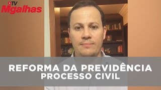 Reforma da Previdência - Processo Civil
