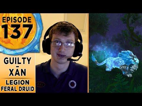 FinalBossTV #137 | Legion Feral Druids | Guilty & Xan