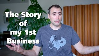 The Story of my First Business - it's Strange!