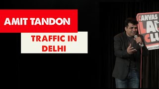 Traffic in Delhi - Stand up Comedy by Amit Tandon
