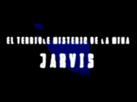 El terrible misterio de la mina Jarvis