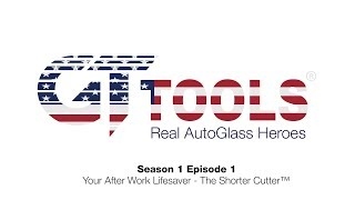 GT Tools® - Real AutoGlass Heroes™ S1E1 - The Shorter Cutter™