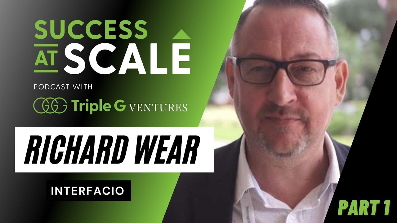 SUCCESS AT SCALE with RICHARD WEAR PART I | How To Thrive In Uncertain Times?