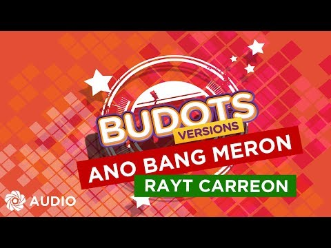Ano Bang Meron - Rayt Carreon (Audio) | Budots Version