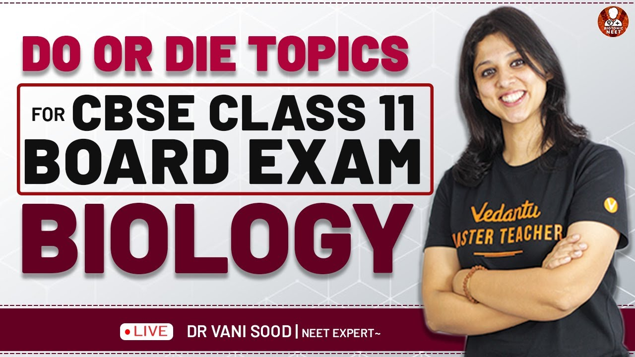 Do or Die Topics for CBSE Class 11 Board Exam- Biology. | Vedantu Boards Preparation | Biotonic