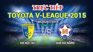 ha noi tt vs shb da nang - vleague 2015  full