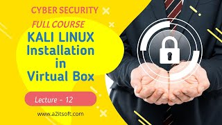 Lecture 12 Kali Linux Installation in Virtual Box