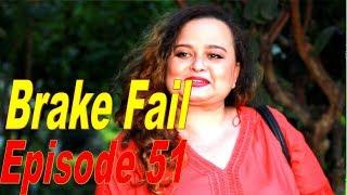 Brake Fail, 23rd October 2017, Full Episode 51