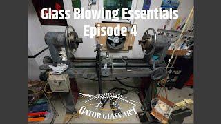 Glass Blowing Essentials - Gator Glass Art - Episode 4