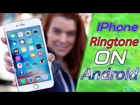 IPhone Ringtone On Any Android Phone