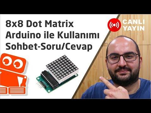 Robotistan Canlı Yayın #14 Dot Matrix + Arduino Kullanımı Sohbet-Soru/Cevap 14/02/2018
