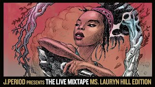J.PERIOD Presents The Live Mixtape: Ms. Lauryn Hill Edition