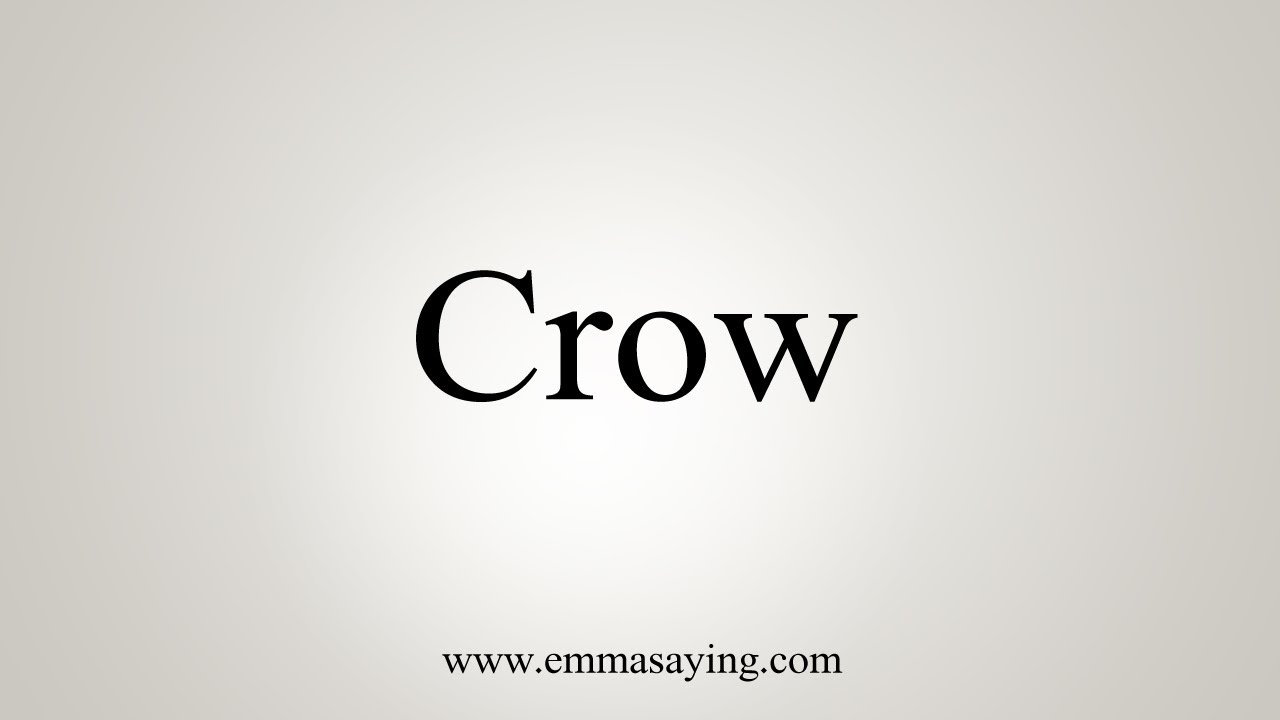 How To Say Crow