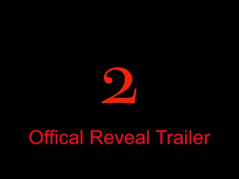 2......Official Reveal Trailer