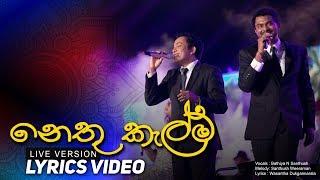 Nethu Kalma - Live Version | Bathiya N Santhush