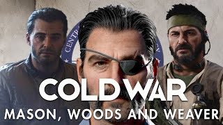 BLACK OPS COLD WAR | THE STORY OF MASON, WOODS AND WEAVER