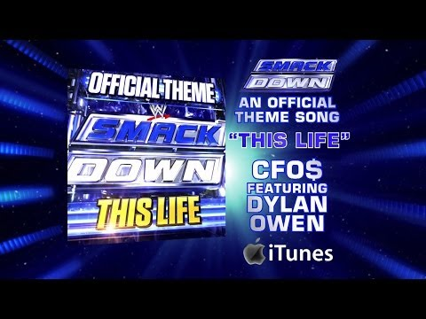 """""""This Life"""" (An Official SmackDown Theme) by CFO$ feat. Dylan Owen"""