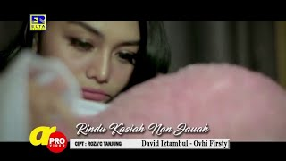 Rindu Kasiah Nan Jauh - David Iztambul & Ovhi FirstyLirik Lagu
