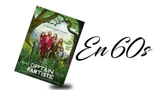 Une minute, un film  - Captain Fantastic