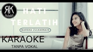 Download lagu Hati Terlatih Marsha Zulkarnain KARAOKE NO VOKAL MP3