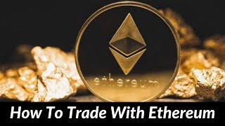 What Is Ethereum? How to Trade Ethereum? Most Trading Cryptocurrency(Part1) Analysis By Saim Macckay