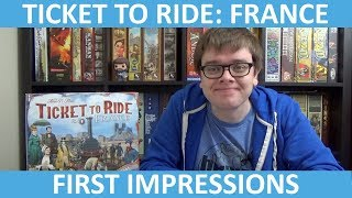 Ticket to Ride: France - First Impressions