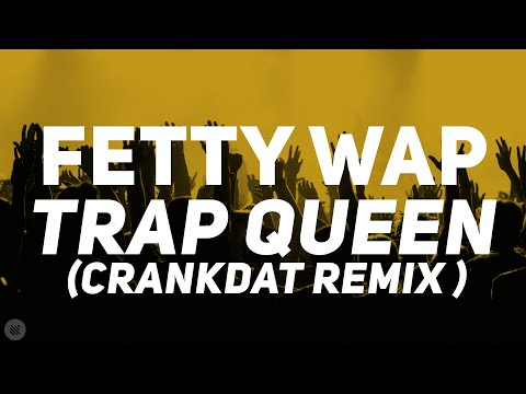 Fetty Wap - Trap Queen (Crankdat Remix) [Bass Boosted]