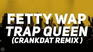 Fetty Wap - Trap Queen (Crankdat Remix) [Bass Boosted]
