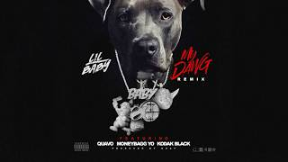 Lil Baby - My Dawg (Remix) ft. Quavo, MoneyBagg Yo & Kodak Black