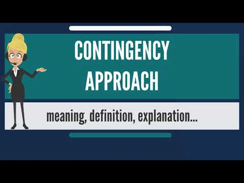 What is CONTINGENCY APPROACH? What does CONTINGENCY APPROACH mean?