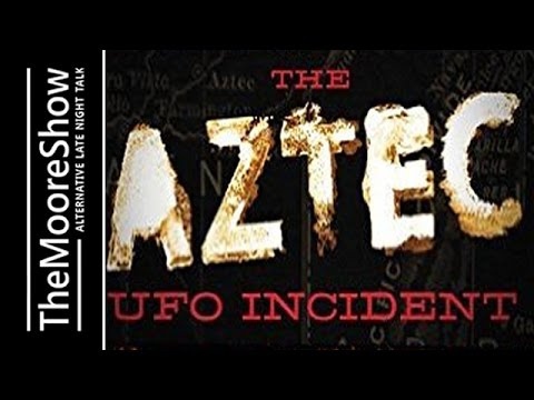 The Aztec UFO Incident: The Case, Evidence, and Elaborate Co