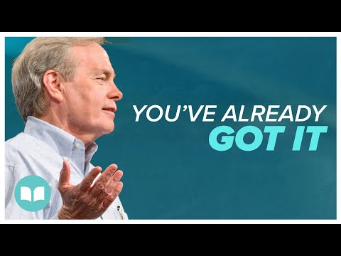 You've Already Got It - Andrew Wommack