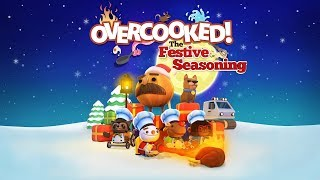 'Tis the Season for Late DLC Streams (Overcooked 2 Livestream)