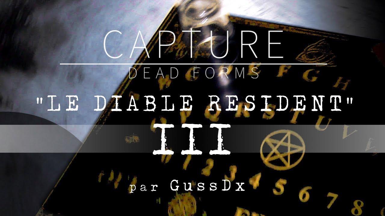 """CAPTURE DEAD FORMS : """"Le Diable Résident"""" - FICTION"""