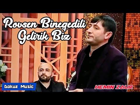 Rovsen Bineqedili - Gelirik Biz ( Hemin Zaur ) Official Video