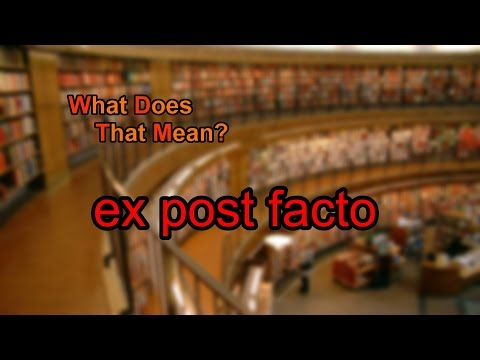 What does ex post facto mean?